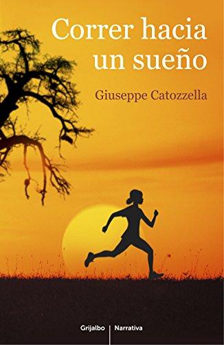 Correr hacia un sueño por Giuseppe Catozzella