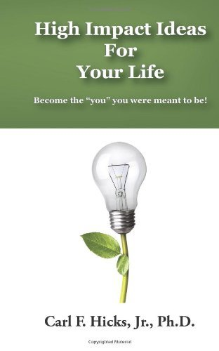 high-impact-ideas-for-your-life-become-the-you-you-were-meant-to-be-by-carl-f-hicks-jr-1-jan-2014-pa