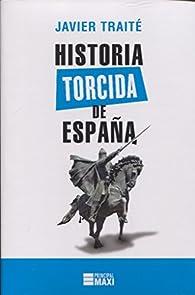 Historia torcida de España par Javier Traité