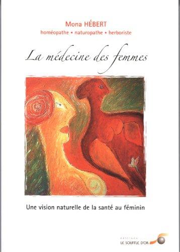 La médecine des femmes : une vision naturelle de la santé au féminin