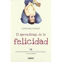 El aprendizaje de la felicidad (Spanish Edition) by Christine Carter (2012-03-01)