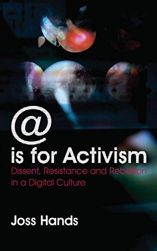 @ is for Activism: Dissent, Resistance and Rebellion in a Digital Culture (English Edition)