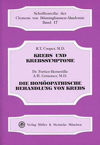 Krebs und Krebssymptome. - Fortier-Bernoville /Grimmer, A H: Die Homöopathische Behandlung von Krebs (Schriftenreihe der Clemens von Bönninghausen-Akademie)