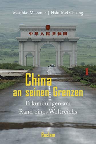 China an seinen Grenzen: Erkundungen am Rand eines Weltreichs