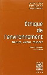 Ethique de l'environnement : Nature, valeur, respect