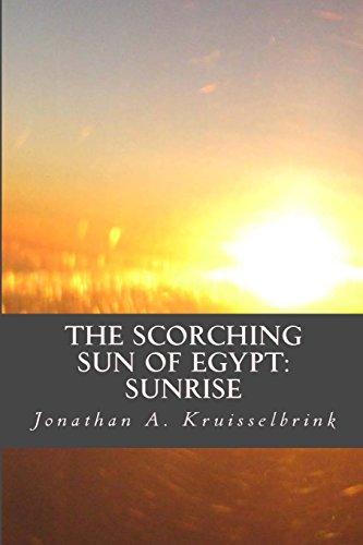The Scorching Sun of Egypt-Sunrise: The beginning of Akhenaten's revolution: Volume 1