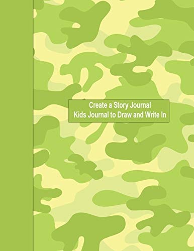 Create a Story Journal  Kids Journal to Draw and Write In: Green Camo Kids Journal, XLarge Journal for Boys or Girls (Volume 11, Band 11) - Green X-large Camo