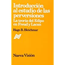Introduccion Al Estudio de Las Perversiones de Hugo Bleichmar (jun 1995) Tapa blanda