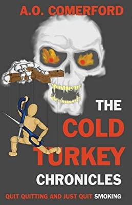 The Cold Turkey Chronicles: Quit Quitting and Just Quit Smoking from Matador
