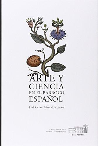 Arte Y Ciencia En El Barroco Español (Focus-Abengoa)