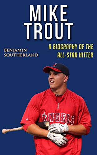 Mike Trout: A Biography of the All-Star Hitter (English Edition) por Benjamin Southerland