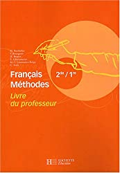 Français Méthodes 2e-1e : Livre du professeur