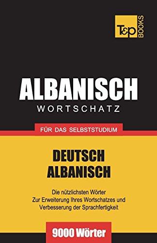 Wortschatz Deutsch-Albanisch für das Selbststudium - 9000 Wörter