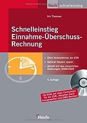 Schnelleinstieg Einnahme-Überschuss-Rechnung: Ohne Vorkenntnisse zur fertigen EÜR - Aktuell mit den steuerlichen Änderungen 2008/2009