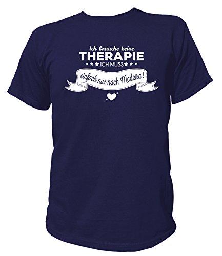 Artdiktat Herren T-Shirt Ich brauche keine Therapie - Ich muss einfach nur nach Madeira Navy