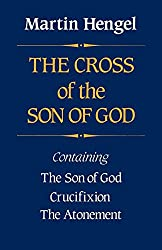 Cross of the Son of God: containing, The Son of God, Crucifixion, The Atonement