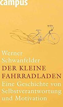 Der kleine Fahrradladen: Eine Geschichte von Selbstverantwortung und Motivation