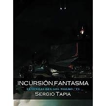 Incursión Fantasma (Leyendas del Sol Negro nº 6)