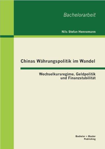 chinas-wahrungspolitik-im-wandel-wechselkursregime-geldpolitik-und-finanzstabilitat