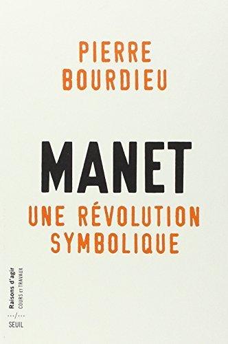 Manet, Une Revolution Symbolique. Cours by Pierre Bourdieu (2013-11-07)