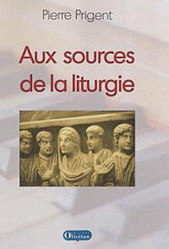 Aux Sources de la Liturgie par Prigent Pierre