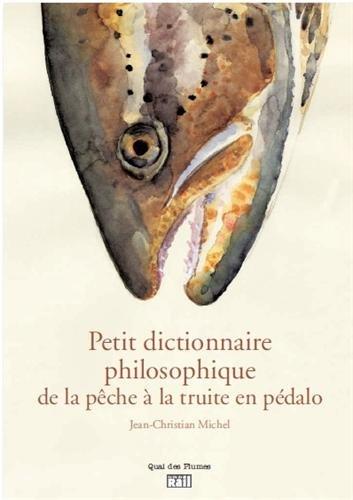 Petit dictionnaire philosophique du pcheur de truites en pdalo