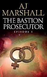 The Bastion Prosecutor - Episode 1 (The Kalahari Series Book 2)