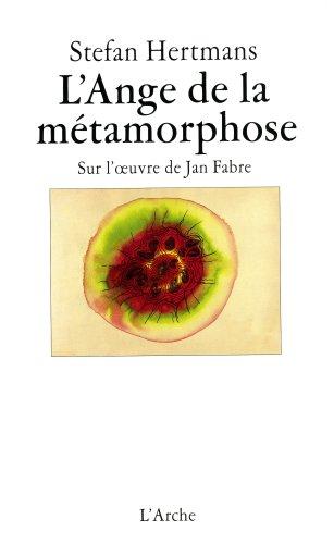 l'ange de la metamorphose: sur l'oeuvre de jan fabre