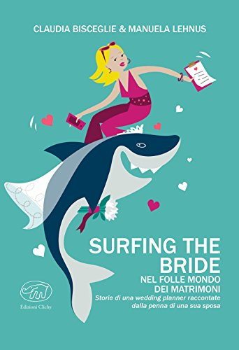 Surfing the bride. Nel folle mondo dei matrimoni