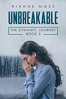 Unbreakable (The Dynamic Journey Book 2) by [Moss, Rianne]