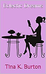 Eclectic Dreams.: A quirky collection of humorous, sad and romantic short stories.