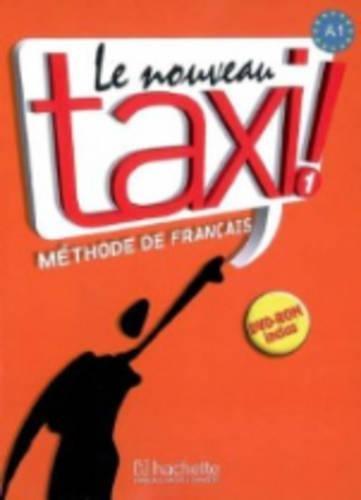 Le nouveau taxi! Livre de l'élève. Per le Scuole superiori. Con DVD-ROM: Nouveau Taxi! 1. Livre De L'Élève (+ Dvd)
