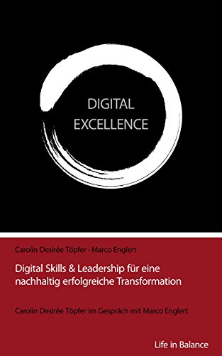 DIGITAL EXCELLENCE: Digital Skills & Leadership für eine nachhaltig erfolgreiche Transformation