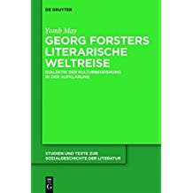 Georg Forsters literarische Weltreise: Dialektik der Kulturbegegnung in der Aufklärung (Studien und Texte zur Sozialgeschichte der Literatur 127)