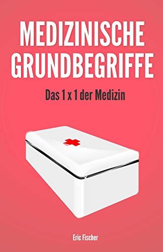Medizinische Grundbegriffe: das 1x1 der Medizin