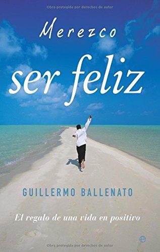 Merezco ser feliz (Psicologia Y Salud (esfera)) por Guillermo Ballenato Prieto