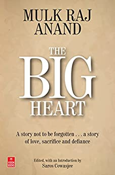 The Big Heart by [Anand, Mulk Raj]