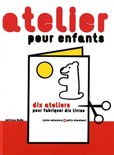"""<a href=""""/node/9358"""">Atelier pour enfants / dix ateliers pour fabriquer dix livres</a>"""