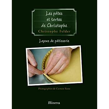 Les Pâtes et tartes de Christophe . Leçons de pâtisserie n°3