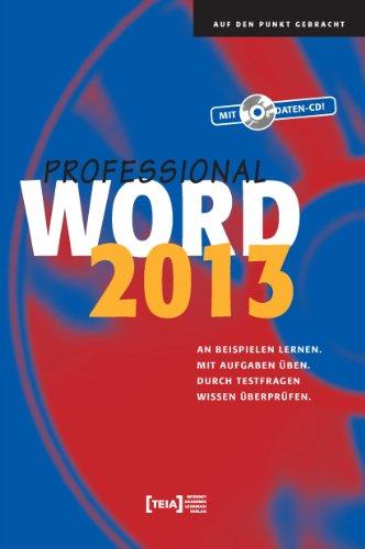 Word 2013 Professional: An Beispielen lernen. Mit Aufgaben üben. Durch Testfragen Wissen überprüfen. (Software überprüfen)