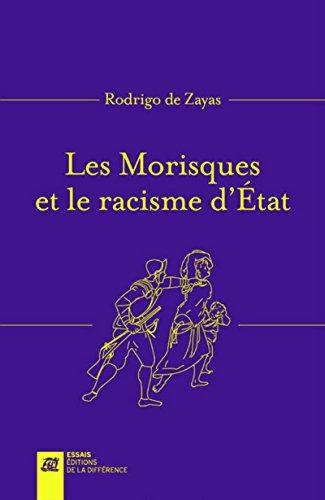 Les Morisques et le racisme d'état (Nouvelle édition revue et augmentée)