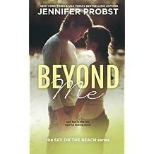 Beyond Me: Sex on the Beach by Jennifer Probst (2014-03-03)