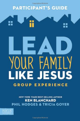 Lead Your Family Like Jesus Group Experience, Participant's Guide Cover Image
