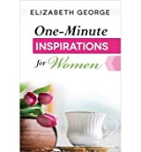 [( One-minute Inspirations for Women )] [by: Elizabeth George] [Apr-2013]