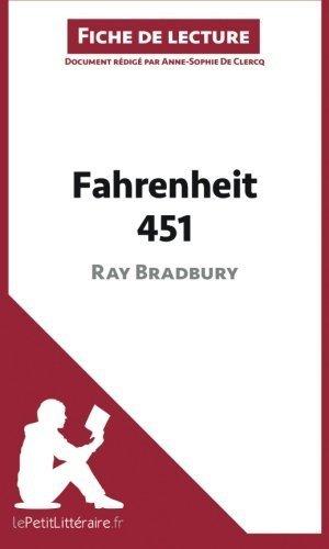 Fahrenheit 451 de Ray Bradbury (Fiche de lecture): Rsum Complet Et Analyse Dtaille De L'oeuvre (French Edition) by Anne-Sophie De Clercq (2014-04-22)