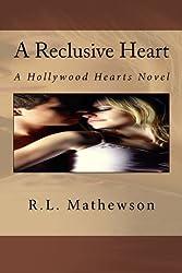 A Reclusive Heart: A Hollywood Hearts Novel by R.L. Mathewson (2011-09-01)