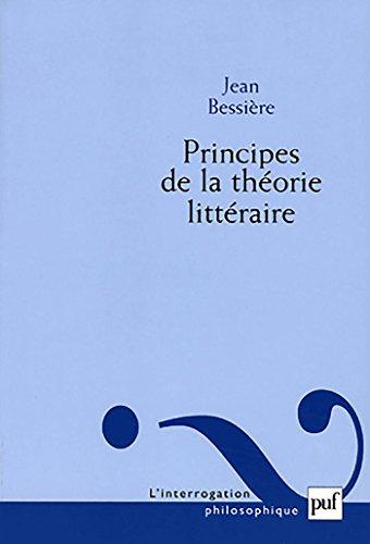 Principes de la théorie littéraire (Interrogation philosophique (l')) par Jean Bessière