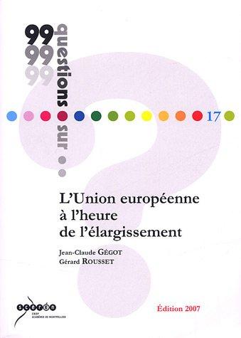 L'Union européenne à l'heure de l'élargissement par Jean-Claude Gégot