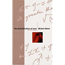 The Scientification of Love by Michel Odent (1999-05-04)