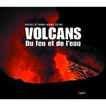Volcans. Du feu et de l'eau